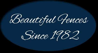 Beautiful Fences Since 1982